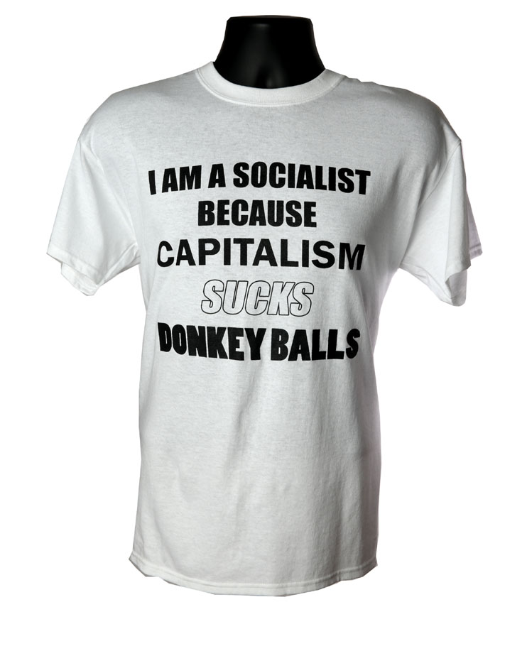 Socialist Capitalism Sucks Donkey Balls WHITE